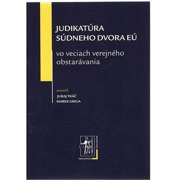 Judikatúra súdneho dvora EÚ: vo veciach verejného obstarávania (978-80-8078-492-8)