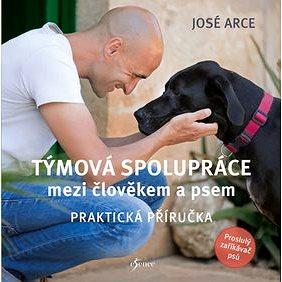 Týmová spolupráce mezi člověkem a psem: Praktická příručka (978-80-7549-290-6)