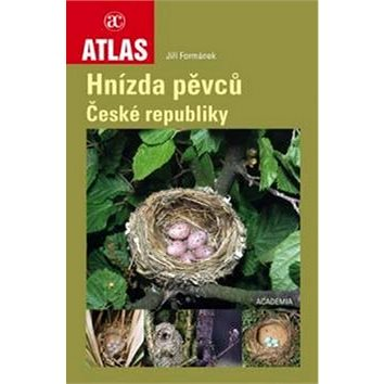 Atlas Hnízda pěvců České republiky (978-80-200-2688-0)