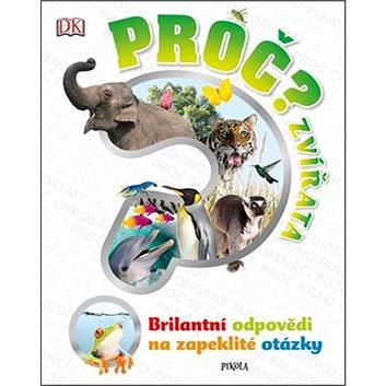Proč? Zvířata: Brilantní odpovědi na zapeklité otázky (978-80-7549-454-2)