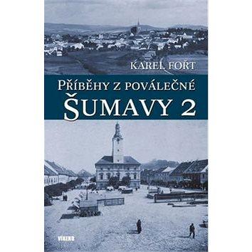 Příběhy z poválečné Šumavy 2 (978-80-7433-197-8)