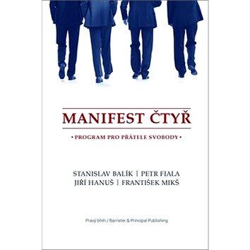 Manifest čtyř: Program pro přátelé svobody (978-80-7485-135-3)
