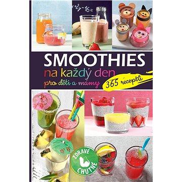 Smoothies na každý den pro děti a mámy: 365 receptů (978-80-8088-539-7)