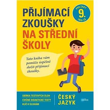 Přijímací zkoušky na střední školy Český jazyk: Pro žáky 9. tříd ZŠ (978-80-266-1177-6)