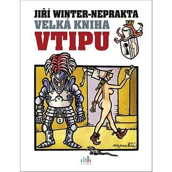 Velká kniha vtipu Jiří Winter-Neprakta (978-80-271-0447-5)