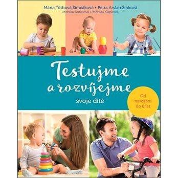 Testujme a rozvíjejme svoje dítě (978-80-7546-129-2)