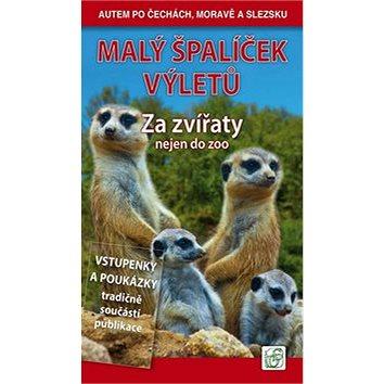 Malý špalíček výletů Za zvířaty: nejen do zoo (978-80-86899-75-6)