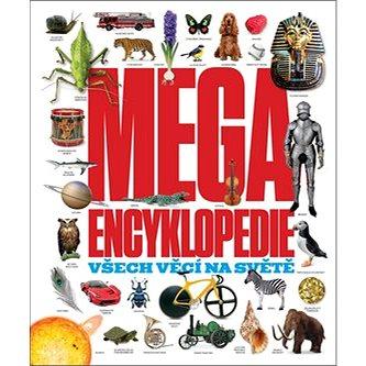 Megaencyklopedie: Všech věcí na světě (978-80-7529-264-3)