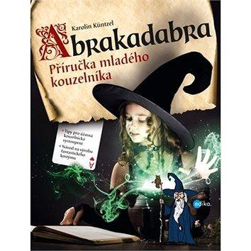 Abrakadabra: Příručka mladého kouzelníka (978-80-266-1183-7)