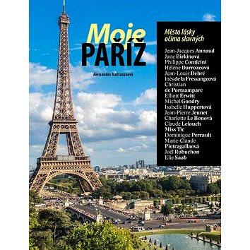 Moje Paříž: Město lásky očima slavných (978-80-7529-388-6)