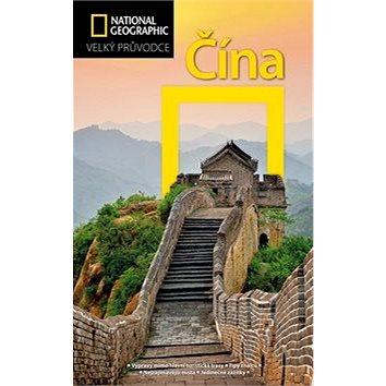 Čína: Velký průvodce National Geographic (978-80-264-1625-8)