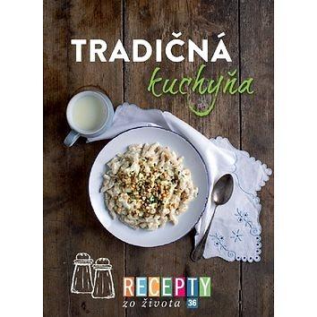 Recepty zo života 36 Tradičná kuchyňa (978-80-89854-10-3)