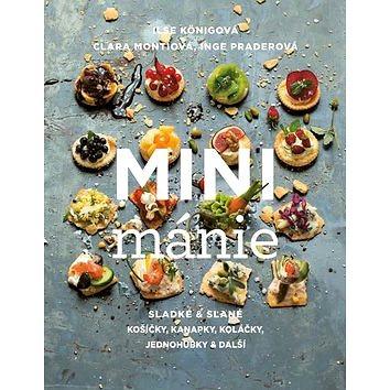 Mini mánie: Sladké a slané košíčky, kanapky, koláčky, jednohubky a další (978-80-7529-412-8)