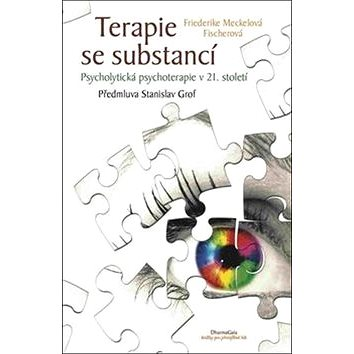 Terapie se substancí: Psycholytická psychoterapie v 21. století (978-80-7436-076-3)