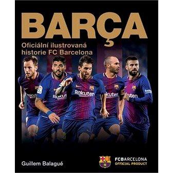 Barca Oficiální ilustrovaná historie FC Barcelona (978-80-7505-743-3)