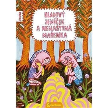 Hladový Jeníček a nenasytná Mařenka (9788363892593)