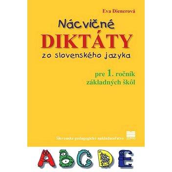 Nácvičné diktáty zo slovenského jazyka pre 1. ročník základných škôl (978-80-10-03181-8)