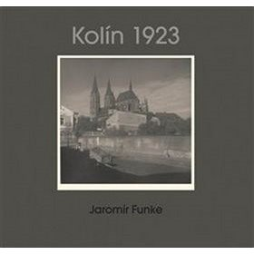 Kolín 1923: Jaromír Funke (978-80-7437-237-7)