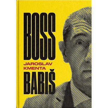 Jaroslav Kmenta Boss Babiš (978-80-87569-32-0)