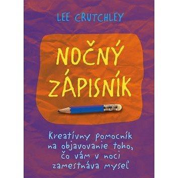 Nočný zápisník: Kreatívny pomocník na objavovanie toho, čo vám v noci zamestnáva myseľ (978-80-8109-335-7)