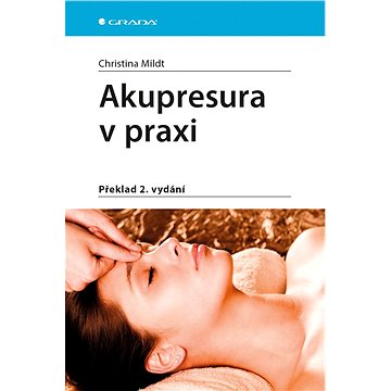 Akupresura v praxi: Překlad 2. vydání (978-80-271-0105-4)