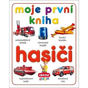 Moje první kniha Hasiči (978-80-7547-152-9)