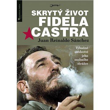 Skrytý život Fidela Castra (978-80-7565-242-3)