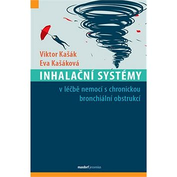 Inhalační systémy: v léčbě nemocí s chronickou bronchiální obstrukcí (978-80-7345-534-7)