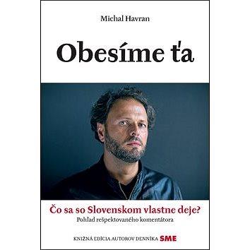 Obesíme ťa: Čo sa so Slovenskom vlastne deje? (978-80-559-0218-0)