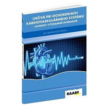 Liečivá pri ochoreniach kardiovaskulárneho systému: Klinicky významné interakcie pre všeobecných lek (978-80-8140-289-0)