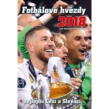 Fotbalové hvězdy 2018: nejlepší Češi a Slováci (978-80-252-4115-8)