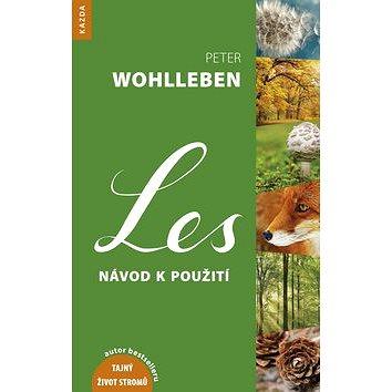 Les návod k použití: Autor bestselleru Tajný život stromů (978-80-906819-2-7)