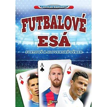 Futbalové esá: Svetový slovenský výber (978-80-8188-023-0)