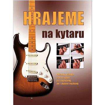 Hrajeme na kytaru (978-80-7451-664-1)
