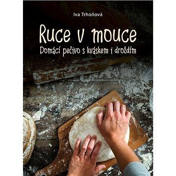 Ruce v mouce: Domácí pečivo s kváskem i droždím (978-80-264-1688-3)