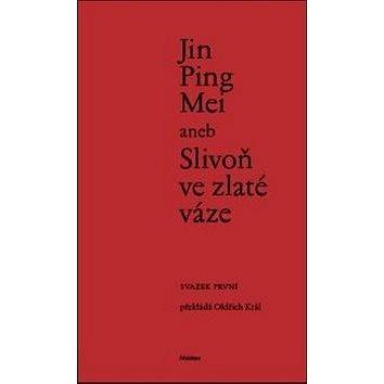 Jin Ping Mei aneb Slivoň ve zlaté váze (978-80-969211-1-9)