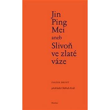 Jin Ping Mei aneb Slivoň ve zlaté váze (978-80-86921-13-6)
