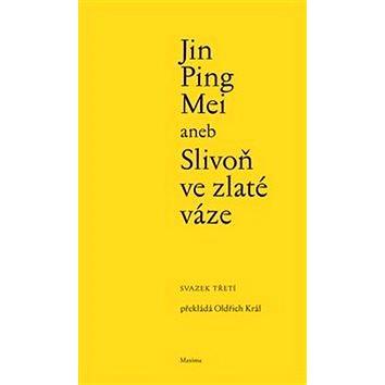 Jin Ping Mei aneb Slivoň ve zlaté váze (978-80-86921-14-3)