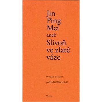 Jin Ping Mei aneb Slivoň ve zlaté váze (978-80-86921-15-0)