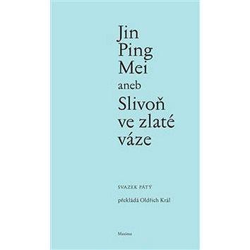 Jin Ping Mei aneb Slivoň ve zlaté váze (978-80-86921-16-7)