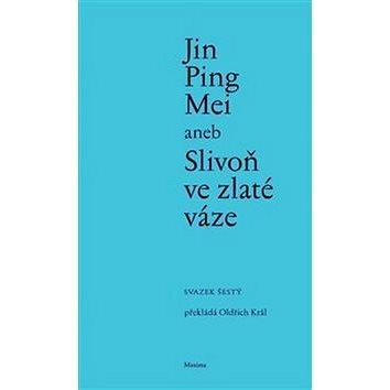 Jin Ping Mei aneb Slivoň ve zlaté váze (978-80-86921-17-4)