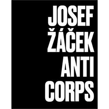 Josef Žáček Anticorps (978-80-7010-124-7)