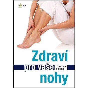 Zdraví pro vaše nohy (978-80-7549-460-3)