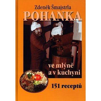 Pohanka ve mlýně a v kuchyni: 151 receptů (80-238-5383-X)
