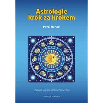 Astrologie krok za krokem: Učebnice výkladu horoskopu v praxi (978-80-906371-1-5)