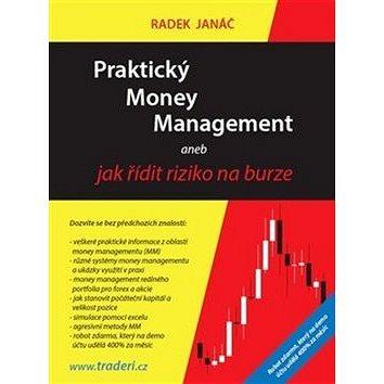 Praktický Money Management: aneb jak řídit riziko na burze (978-80-263-1337-3)