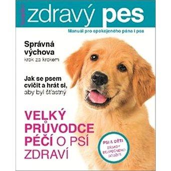 Zdravý pes: Manuál pro spokojeného psa i jeho pána (9771804954073)