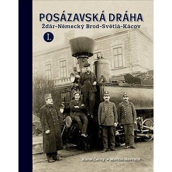 Posázavská dráha Žďár - Německý Brod - Světlá - Kácov: I. (978-80-906621-6-2)