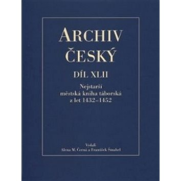 Archiv český Díl XLII: Nejstarší městská kniha táborská z let 1432 – 1452 (978-80-7007-497-8)