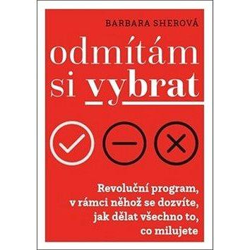 Odmítám si vybrat: Revoluční program v rámci něhož se dozvíte, jak dělat všechno, co milujete (978-80-7530-093-5)